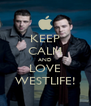 KEEP CALM AND LOVE WESTLIFE! - Personalised Poster A4 size