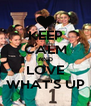 KEEP CALM AND LOVE WHAT'S UP - Personalised Poster A4 size