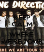 KEEP CALM AND LOVE WHERE  WE'RE TOUR - Personalised Poster A4 size