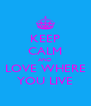 KEEP CALM AND LOVE WHERE YOU LIVE - Personalised Poster A4 size