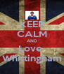 KEEP CALM AND Love  Whittingham - Personalised Poster A4 size