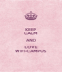 KEEP CALM AND LOVE WIFI-CAMPUS - Personalised Poster A4 size