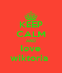 KEEP CALM AND love wiktoria  - Personalised Poster A4 size