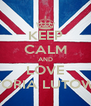KEEP CALM AND LOVE WIKTORIA LUTOWSKA - Personalised Poster A4 size