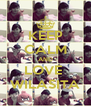KEEP CALM AND LOVE  WILASITA - Personalised Poster A4 size