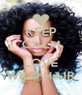 KEEP CALM AND LOVE WILD HAIR - Personalised Poster A4 size
