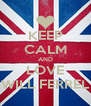 KEEP CALM AND LOVE WILL FERREL - Personalised Poster A4 size