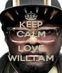 KEEP CALM AND LOVE WILL.I.AM - Personalised Poster A4 size