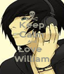 Keep Calm And Love  William - Personalised Poster A4 size