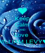 Keep Calm AND Love  WILLIAM LEVY♥ - Personalised Poster A4 size