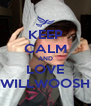 KEEP CALM AND LOVE WILLWOOSH - Personalised Poster A4 size