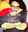 KEEP CALM AND LOVE WINNIE - Personalised Poster A4 size