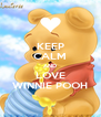 KEEP CALM AND LOVE WINNIE POOH - Personalised Poster A4 size