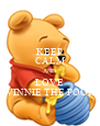 KEEP CALM AND LOVE WINNIE THE POOH - Personalised Poster A4 size