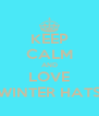 KEEP CALM AND LOVE WINTER HATS - Personalised Poster A4 size