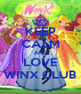 KEEP CALM AND LOVE WINX CLUB - Personalised Poster A4 size