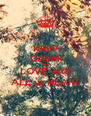 KEEP CALM AND LOVE with ALL ur HEART - Personalised Poster A4 size