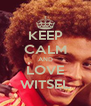 KEEP CALM AND LOVE WITSEL - Personalised Poster A4 size