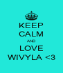 KEEP CALM AND LOVE WIVYLA <3 - Personalised Poster A4 size