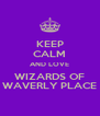 KEEP CALM AND LOVE WIZARDS OF WAVERLY PLACE - Personalised Poster A4 size