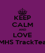 KEEP CALM AND LOVE WMHS TrackTeam - Personalised Poster A4 size