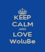 KEEP CALM AND LOVE WoluBe - Personalised Poster A4 size