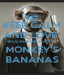 KEEP CALM AND LOVE  WOLVES OR SUCK A MONKEY'S BANANAS - Personalised Poster A4 size