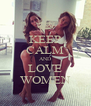 KEEP CALM AND LOVE WOMEN - Personalised Poster A4 size