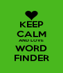 KEEP CALM AND LOVE WORD FINDER - Personalised Poster A4 size