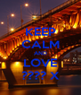 KEEP CALM AND LOVE ???? X - Personalised Poster A4 size