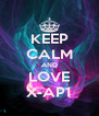 KEEP CALM AND LOVE X-AP1 - Personalised Poster A4 size