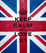 KEEP CALM AND LOVE X1 - Personalised Poster A4 size