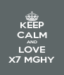 KEEP CALM AND LOVE X7 MGHY - Personalised Poster A4 size
