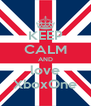 KEEP CALM AND love XboxOne - Personalised Poster A4 size
