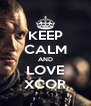 KEEP CALM AND LOVE XCOR - Personalised Poster A4 size