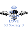 KEEP CALM AND LOVE XI Society 3 - Personalised Poster A4 size