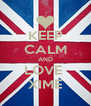 KEEP CALM AND LOVE  XIME - Personalised Poster A4 size