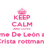 KEEP CALM AND LOVE  Xime De León and Crista rottmann - Personalised Poster A4 size