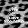 KEEP CALM AND LOVE XOXOLILO - Personalised Poster A4 size