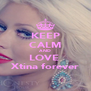KEEP CALM AND LOVE  Xtina forever - Personalised Poster A4 size