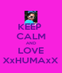 KEEP  CALM AND LOVE XxHUMAxX - Personalised Poster A4 size