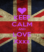 KEEP CALM AND LOVE Xxxx - Personalised Poster A4 size