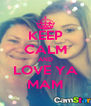 KEEP CALM AND LOVE YA MAM - Personalised Poster A4 size