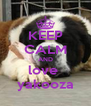 KEEP CALM AND love  yakooza - Personalised Poster A4 size