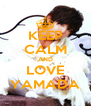 KEEP CALM AND LOVE YAMADA - Personalised Poster A4 size