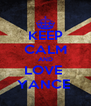 KEEP CALM AND LOVE  YANCE  - Personalised Poster A4 size
