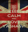 KEEP CALM AND LOVE YASHASVI - Personalised Poster A4 size