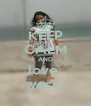 KEEP CALM AND love  yaso - Personalised Poster A4 size