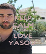 KEEP CALM AND LOVE YASOU  - Personalised Poster A4 size
