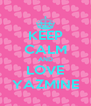 KEEP CALM AND LOVE YAZMINE - Personalised Poster A4 size